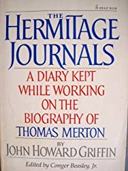 The hermitage journals: A diary kept while working on the biography of Thomas Merton