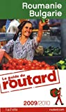 Guide du routard. Roumanie, Bulgarie. 2009-2010 par Guide du Routard
