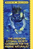 American Littoral Society Handbook for the Marine Naturalist, David K. Bulloch, 0802773532
