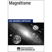 Magnétisme: Les Grands Articles d'Universalis (French Edition)