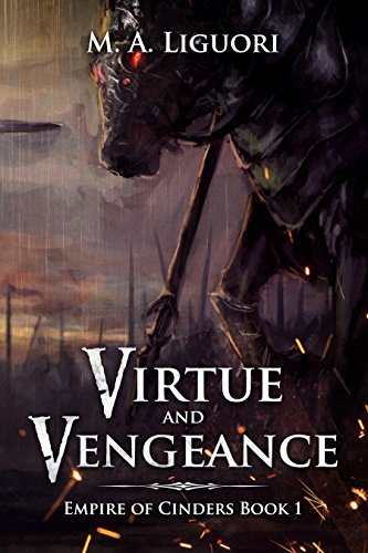 Virtue And Vengeance: Empire Of Cinders by M. A. Liguori ebook deal