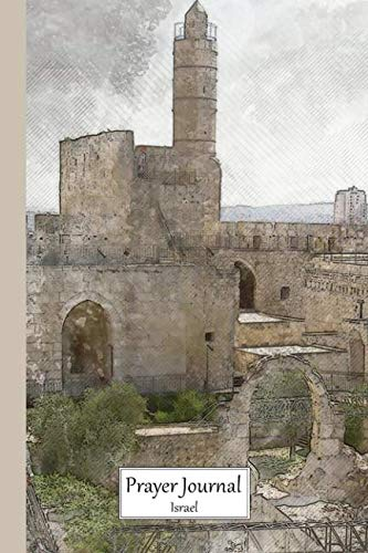 Prayer Journal Israel: Medium Size Notebook For Worship And Praise With Tower of David, Jerusalem Cover
