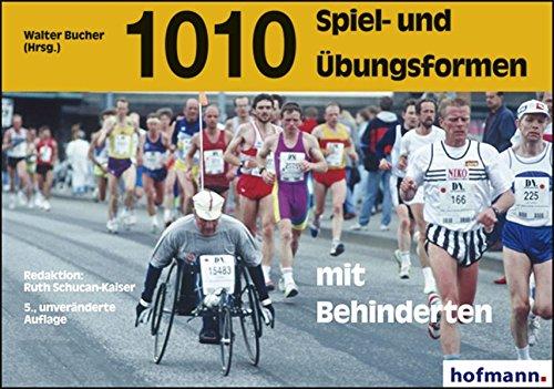 Tausendundzehn Spiel- und Übungsformen für Behinderte (und Nichtbehinderte).