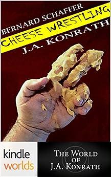 Jack Daniels and Associates: Cheese Wrestling (Kindle Worlds Novella) by [Schaffer, Bernard, Konrath, J.A.]