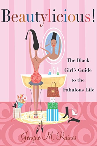 Search : Beautylicious!: The Black Girl's Guide to the Fabulous Life
