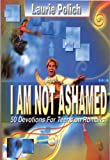 I Am Not Ashamed, Laurie Polich, 0687081181