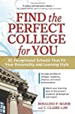 Find the Perfect College for You: 82 Exceptional Schools That Fit Your Personality and Learning Style by Rosalind P. Marie (2010-04-01)