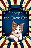img - for Finnigan the Circus Cat (Volume 1) book / textbook / text book