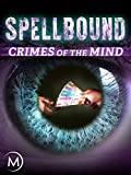 Spellbound: Crimes of the Mind