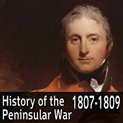 A History of the Peninsular War 1807-1809