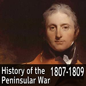 A History of the Peninsular War 1807-1809 Audiobook