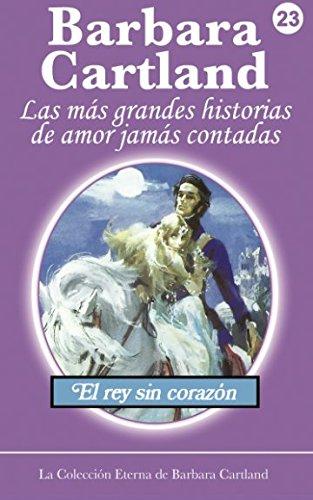 El Rey Sin Corazon (Collecion Eternal) (Volume 23) (Spanish Edition) PDF
