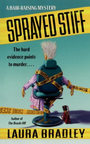 Sprayed Stiff: A Hair-raising Mystery