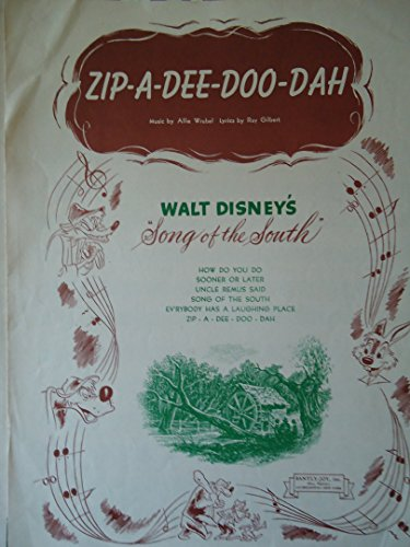 Zip a Dee Doo Dah From Walt Disney's Song of the South (Sheet Music) (Zip A Dee Doo Dah Sheet Music)