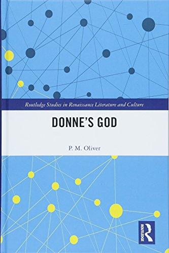 Donne's God (Routledge Studies in Renaissance Literature and Culture)