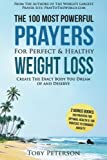 Prayer   The 100 Most Powerful Prayers For Perfect & Healthy Weight Loss   2 Amazing Bonus Books to Pray for Optimal Health & Anxiety: Create The Exact Body You Dream of and Deserve (Volume 14)