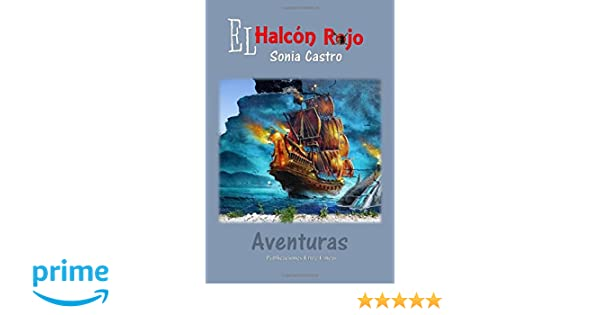El Halcón Rojo (Spanish Edition): Sonia Castro: 9781974436170: Amazon.com: Books
