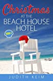 Christmas at The Beach House Hotel (The Beach House Hotel Series) (Volume 4)
