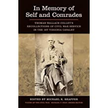 In Memory of Self and Comrades: Thomas Wallace Colley's Recollections of Civil War Service in the 1st Virginia Cavalry