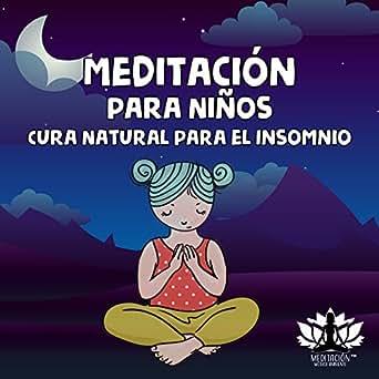 Meditación para Niños - Cura Natural para el Insomnio ...