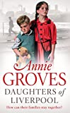 Front cover for the book Daughters of Liverpool by Annie Groves
