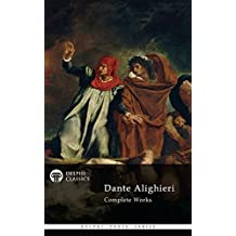 Delphi Complete Works of Dante Alighieri - Illustrated Divine Comedy (Delphi Poets Series Book 18)