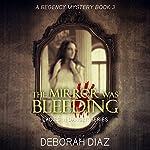The Mirror Was Bleeding: Ladies In Danger Series, Book 3 | Deborah Diaz