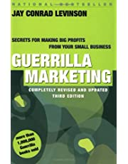 Guerrilla Marketing: Secrets for Making Big Profits from Your Small Business