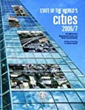 The State of the World's Cities 2006-2007 : The Millennium Development Goals and Urban Sustainability: 30 Years of Shaping the Habitat Agenda, United Nations Human Settlements Programme Staff, 9211318114