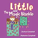 Little and the Magic Blankie, Joshua Campbell, 149072172X