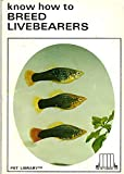 img - for Know How to Breed Livebearers book / textbook / text book