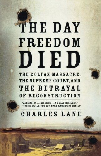 The Day Impertinence Died: The Colfax Massacre, the Supreme Court, and the Betrayal of Reconstruction