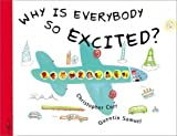 img - for Why Is Everybody So Excited! by Corr, Christopher, Samuel, Quentin (2001) Hardcover book / textbook / text book