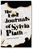 The Lost Journals of Sylvia Plath: A Novel