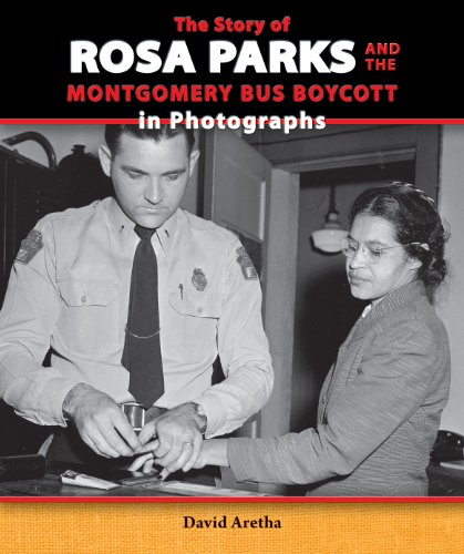 The Story of Rosa Parks and the Montgomery Bus Boycott in Photographs (The Story of the Civil Rights Movement in Photographs) (Rosa Parks And The Montgomery Bus Boycott)