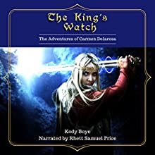 The King's Watch: The Adventures of Carmen Delarosa, Book 2 Audiobook by Kody Boye Narrated by Rhett Samuel Price