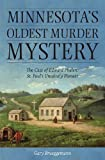Minnesota's Oldest Murder Mystery: The Case of