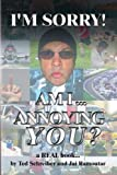 I'm sorry, am i annoying You?, Ted Schreiber and Jai Ramoutar, 1436349915