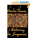 Gathering the Fragments: The Selected Essays of a Groundbreaking Historian