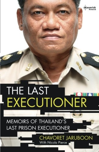 The Last Executioner: Memoirs of Thailand's Last Prison Executioner