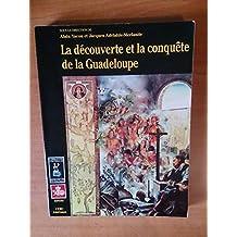 Decouverte Et Conquete De Laguadeloupe