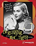 Degunking Your Mac, Tiger Edition, Joli Ballew, 1933097051