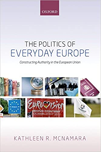 Read online The Politics of Everyday Europe: Constructing Authority in the European Union PDF