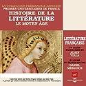 Le Moyen Age (Histoire de la littérature française 1) Speech by Alain Viala Narrated by Alain Viala, Daniel Mesguich