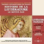 Le Moyen Age (Histoire de la littérature française 1) | Alain Viala