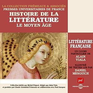 Le Moyen Age (Histoire de la littérature française 1) Discours