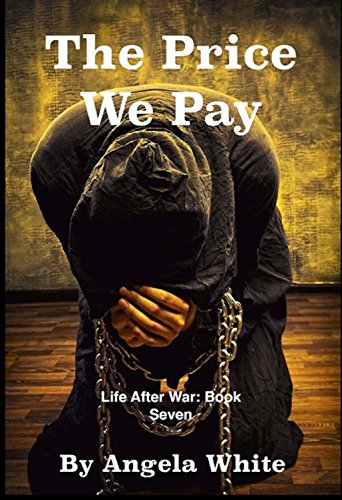 The Price We Pay (Life After War Book 7) by [White, Angela]