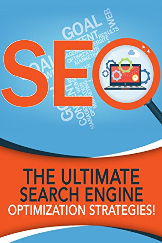 SEO: The Ultimate Search Engine Optimization Strategies!