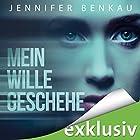 Mein Wille geschehe Hörbuch von Jennifer Benkau Gesprochen von: Ulrike Kapfer