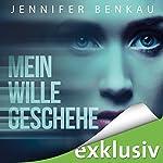Mein Wille geschehe | Jennifer Benkau